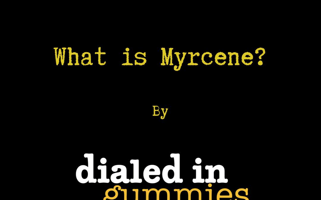 What is Myrcene?