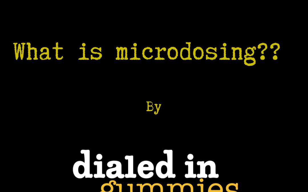 What is microdosing?